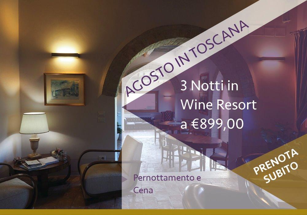 Offerta Agosto in Toscana 3 Notti in Wine Resort con Cena in Regalo